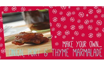 Make Your Own Onion Port & Thyme Marmalade
